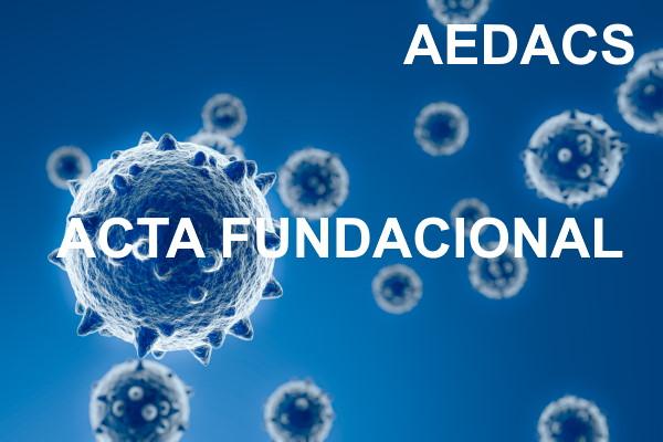 Acta fundacional de la ASOCIACION ESPAÑOLA DE DEFENSA DE LOS AFECTADOS POR CORONAVIRUS COVID 19 Y DE LA SALUD GENERAL