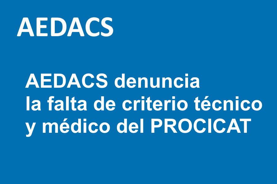 AEDACS denuncia la falta de criterio técnico y médico del PROCICAT. Comunicado